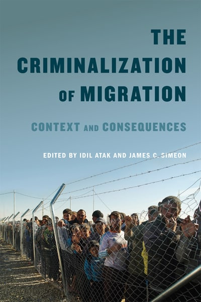 The Criminalization of Migration: Context and Consequences